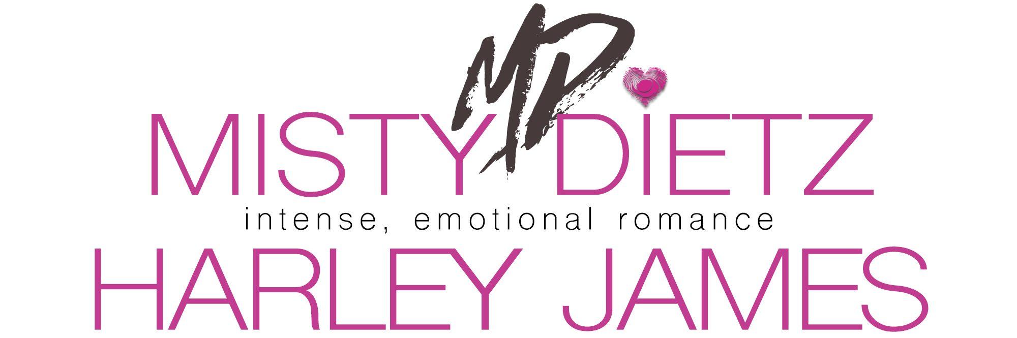 Misty Dietz + Harley James | intense, emotional romance